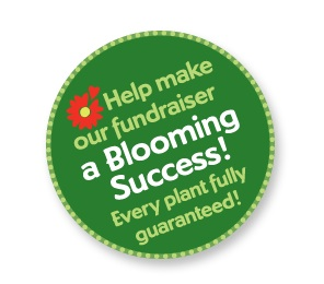 Help make our fundraiser a Blooming Success!  Every plant fully guaranteed.
